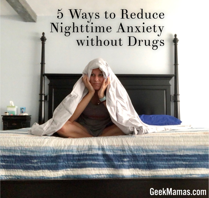 5 ways to reduce nighttime anxiety without drugs