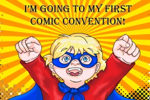 I'm going to my first comic con